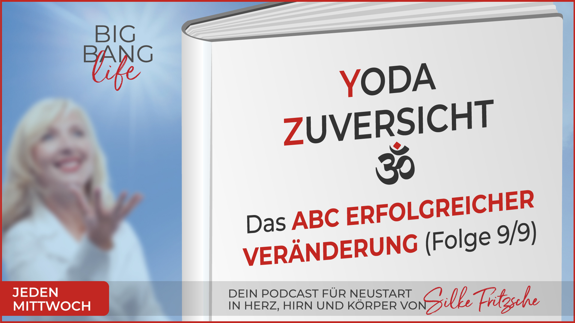 Der Big Bang life Podcast mit Silke Fritzsche - Yoda, Zuversicht, Om