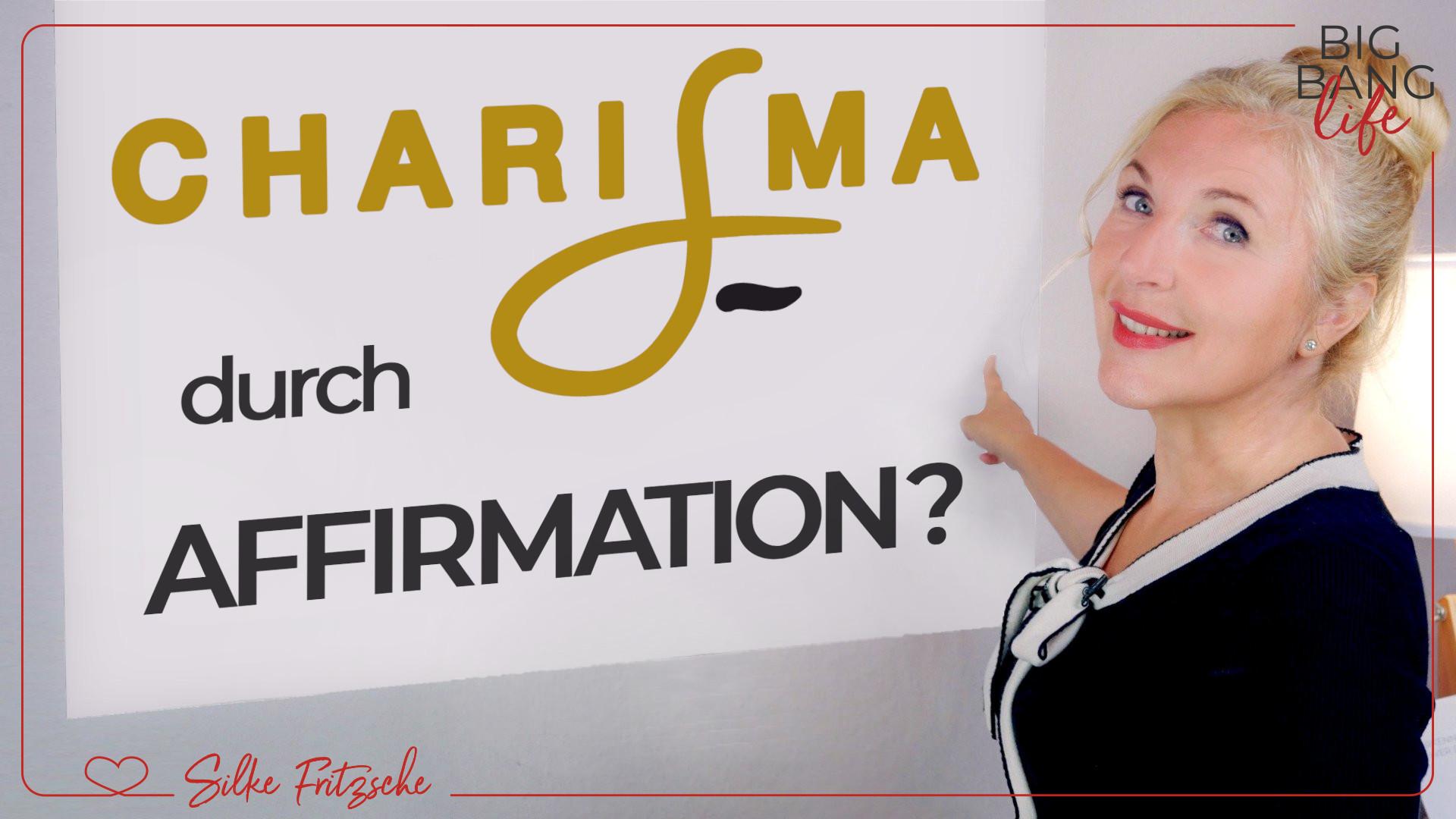 Welche Affirmation stärkt mein Charisma?