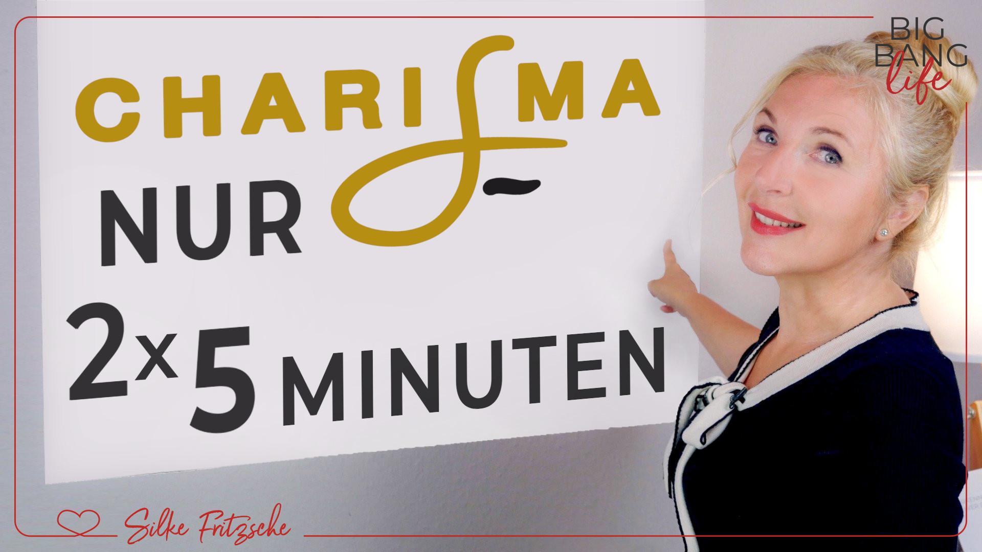 DEINE täglichen 5 MINUTEN für echtes CHARISMA
