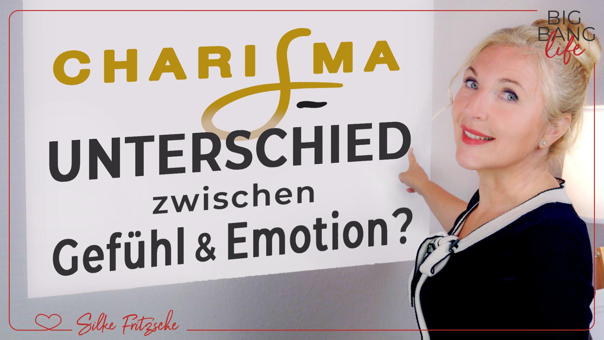 Emotion versus Gefühl – kenne den Unterschied für mehr Charisma
