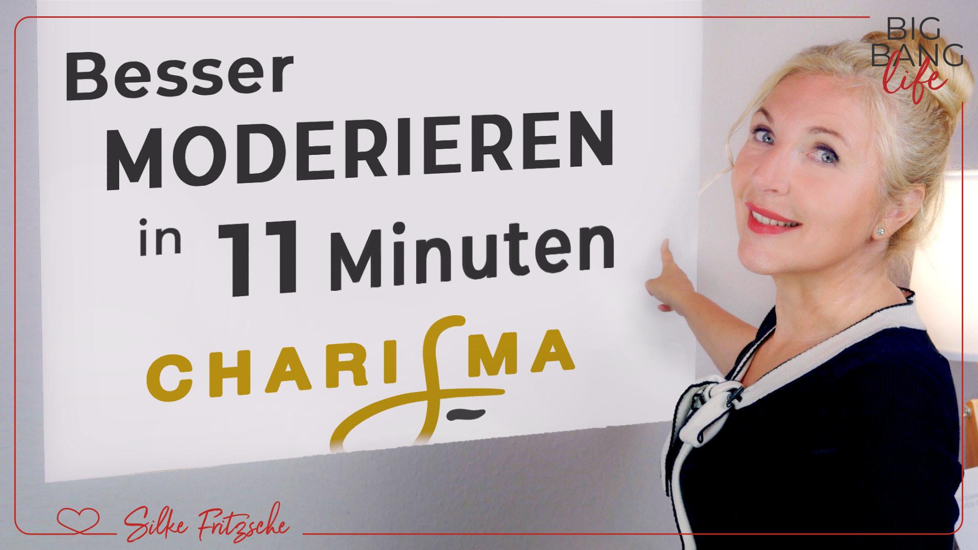 Besser moderieren in 11 Minuten – Charisma4Business®